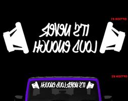 STYLE 2- ITS NEVER LOUD ENOUGH BASS HEAD CAR AUDIO STICKER S