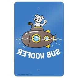 Sub Woofer Dog Submarine Funny Humor Home Business Office Si